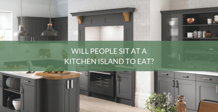 Will People Sit At A Kitchen Island To Eat