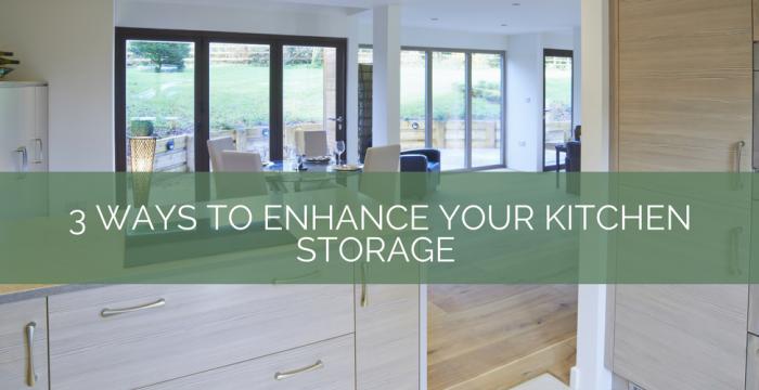 3 Ways to Enhance your Kitchen Storage