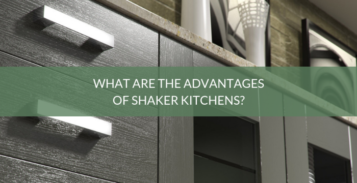 What are the advantages of shaker kitchens
