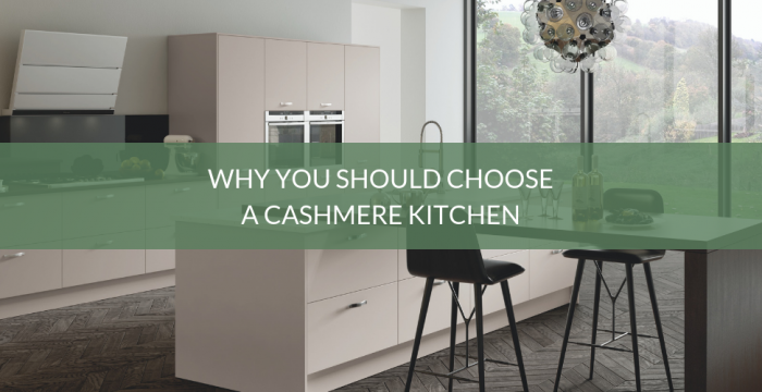 Why You Should Choose A Cashmere Kitchen Kitchen Warehouse