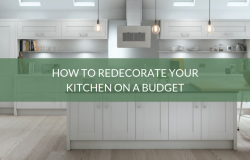How to Redecorate Your Kitchen on a Budget