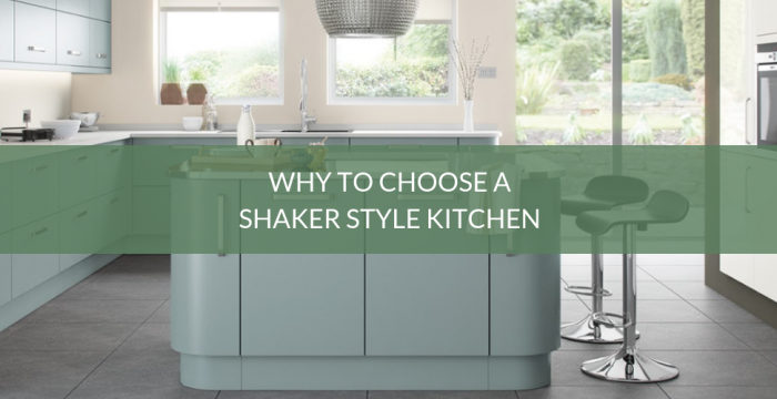 Why to Choose a Shaker Style Kitchen