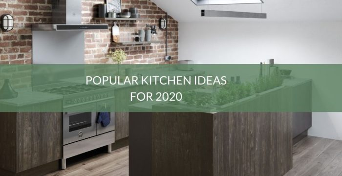 Popular Kitchen Ideas 2020