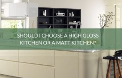 High Gloss Kitchen or Matt Kitchen?