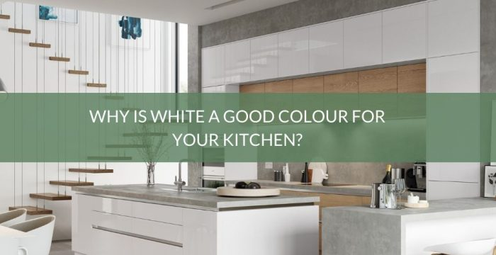 Why is white a good colour for your kitchen_